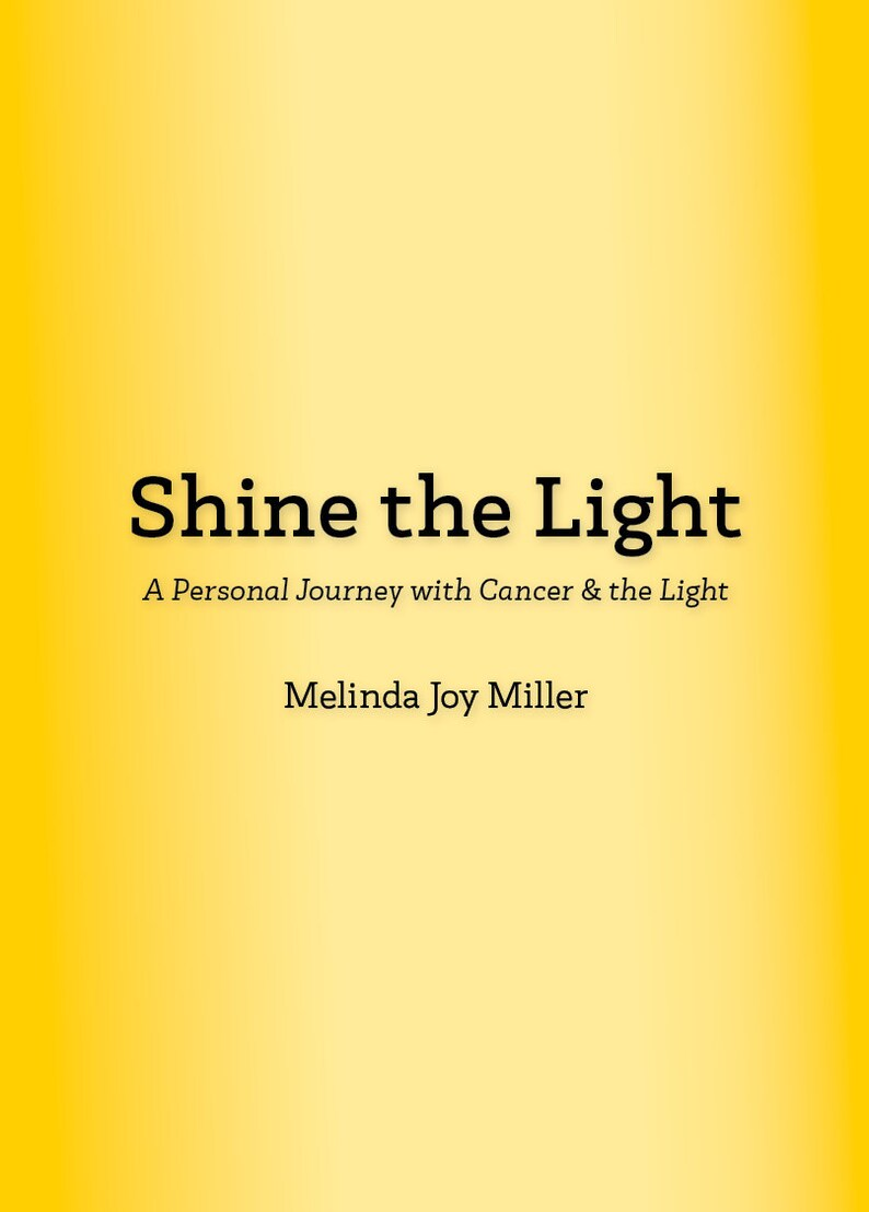Shine the Light A PERSONAL with CANCER and the LIGHT image 0