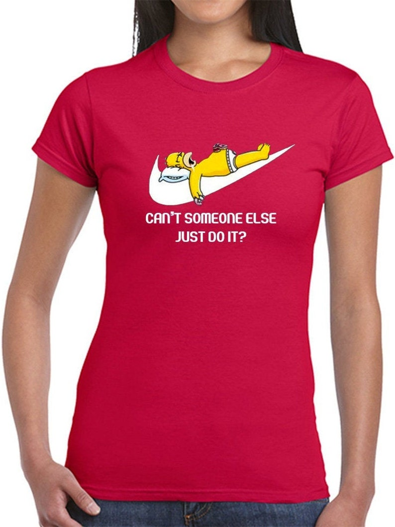 Shirt Simpson Inspired Woman  Cotton Gift Present T-shirt Perfect Comedy Lover Gift Can/'t Someone Else Just Do It T