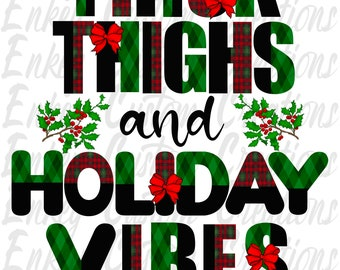 Thick Thighs and Holiday Vibes sublimation design png