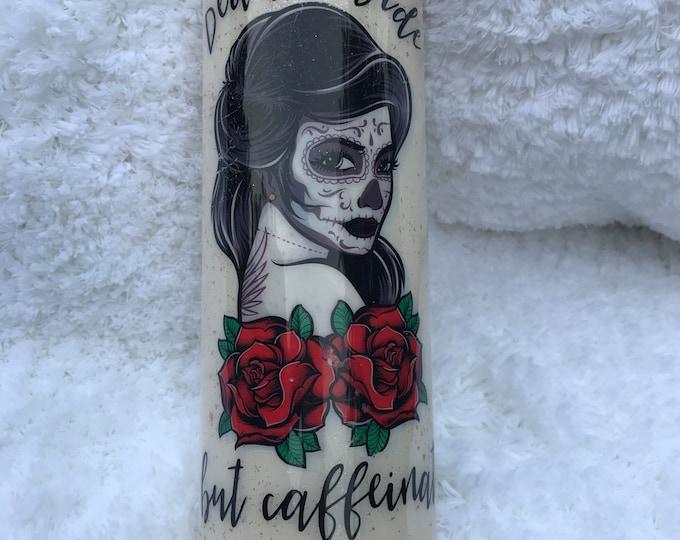 Glitter tumbler, epoxy tumbler, skull, stainless steel tumbler, dead but caffeinated, hot or cold, rose, Halloween