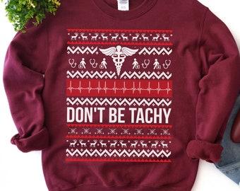 Tachy Nurse Ugly Christmas Sweater Doctor Medical Sweatshirt