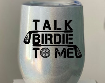 Talk Birdie to Me - Stainless double walled wine tumbler with sippy lid