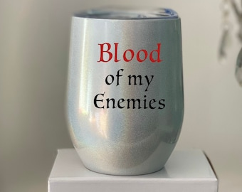 Blood of my enemies - Stainless double walled wine tumbler with sippy lid