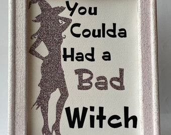 You Coulda had a Bad Witch reverse canvas wall art glittered frame