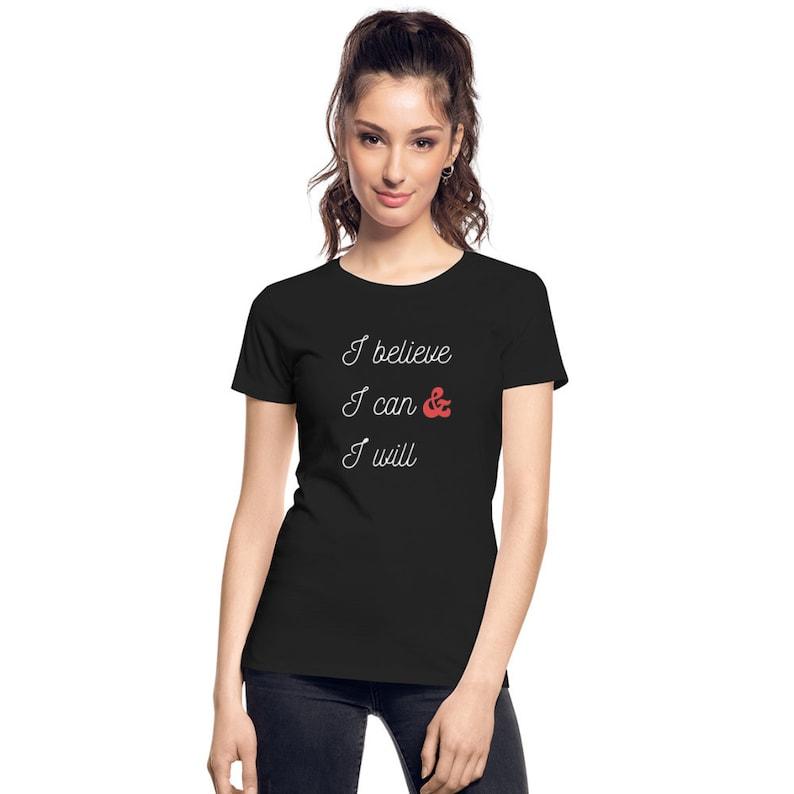 inspirational workout shirt inspirational exercise tee inspirational shirt motivation tee Women/'s Organic Tee I Believe I Can /& I Will