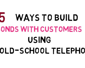 MP4 File 5 Ways to Build Bonds With Customers Using the Old-School Telephone - for Social Media or Branding Explainer Video