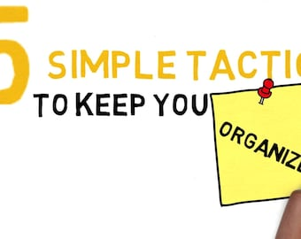 MP4 File 5 Simple Tactics to Keep You Organized and on Task Every Day - for Social Media or Branding Explainer Video