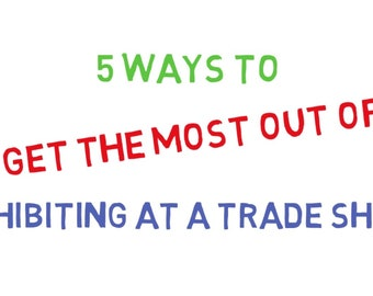 MP4 File 5 Ways to Get the Most Out of Exhibiting at a Trade Show - for Social Media or Branding Explainer Video