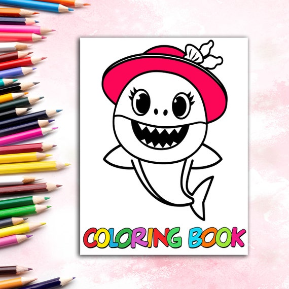 21 Baby Shark Coloring Pages For Kids Best gift for girls
