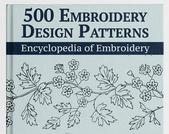 500 Embroidery Design Flowers Pattern Book, Embroidery Design eBook, Hand Embroidery Stitches, Craft Projects, Art Inspiration, PDF eBook