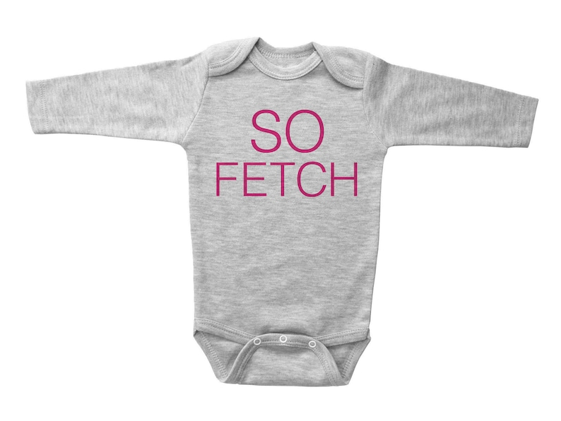 Baby Shower Gift One Piece Infant Clothing Pink Text Baby Girl Outfit SO FETCH Newborn Apparel Bodysuit Baby Onesie Funny Onesie