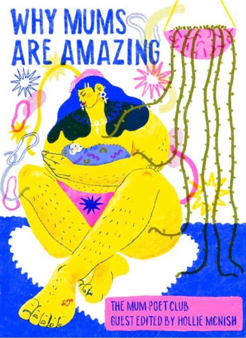 PRE ORDER Why Mums Are Amazing Edited by Hollie McNish image 0