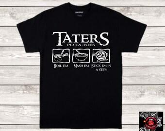 Taters Potatoes Boil Em Mash Em Stick Em in a Stew Graphic TShirt