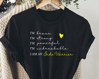 I'm Brave I'm Strong endometriosis awareness Tshirt - Endo Warrior T Shirt,Endometriosis,  Ladies Powerful Statement Top,- Ladies Powerful