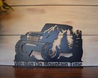 """Jeep """"We Run On Mountain Time"""" Plasma Cut Metal Sign"""