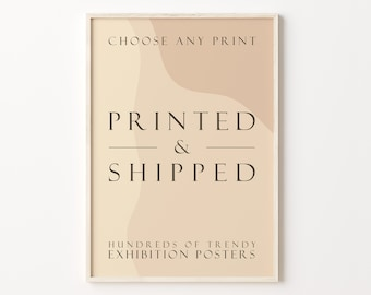 Printed and Shipped | Museum Quality Posters Printed and Mailed | Exhibition Posters | Personalized Custom Gallery Wall