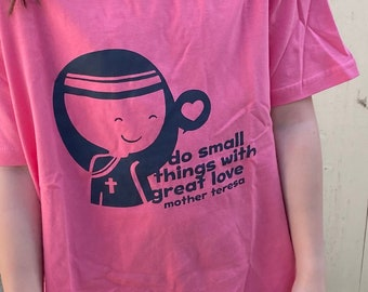Christian Child Tee - Mother Teresa Quote: Do small things with great love.