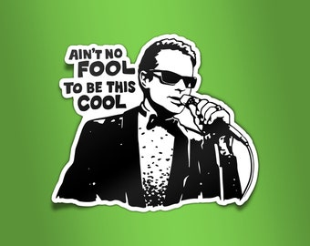 """Johnny Rad """"Ain't No Fool to be This Cool"""" Vinyl Sticker"""
