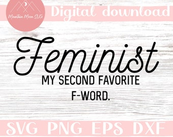 Feminist my second favorite F-word SVG cut file for Cricut and Silhouette cutting machines | Womens rights | Feminism | Commercial use