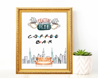 Friends Coffee Bar Printable Sign, Friends TV show, Central Perk, 8x10 printable party sign, Friends themed Party, Instant download