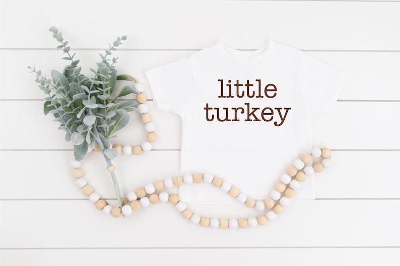 Little Turkey Thanksgiving Toddler Long /& Short Sleeve Shirt 2T 3T 4T 5T Gray Unisex Tee White