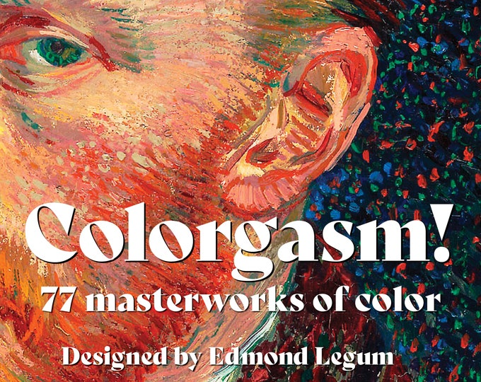 Colorgasm! 77 masterworks of color