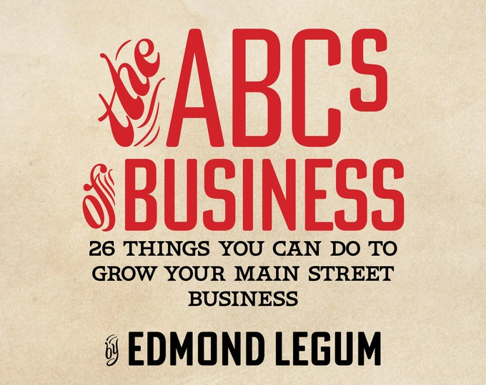 The ABCs of Business, 26 Concepts You Can Use to Grow Your Business