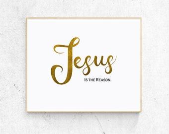 Jesus is the Reason, Digital Print, Christmas Wall Art, Christian Home Decor, Gold Letters, Minimalist