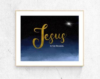 Jesus is the Reason, Digital Print, Christmas Wall Art, Christian Home Decor, Gold Letters, Christmas Star