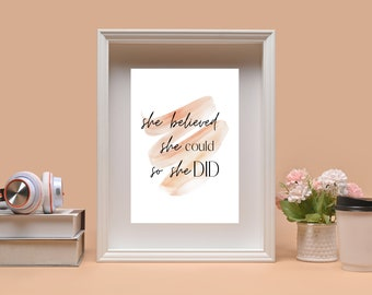 She Believed She Could So She Did - Inspirational Author Wall Art - Printable Digital Download