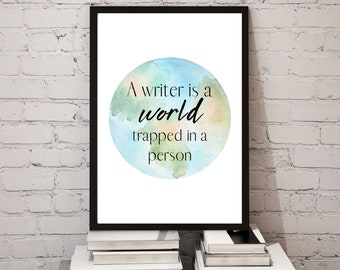 A Writer is a World Trapped in a Person - Inspirational Art for Authors - Printable Digital Download Wall Art