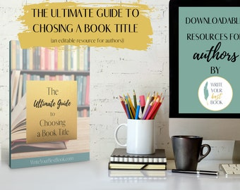 Ultimate Guide to Book Titles - Title Your Novel Planner - Author Resource - Author Templates and Workbooks
