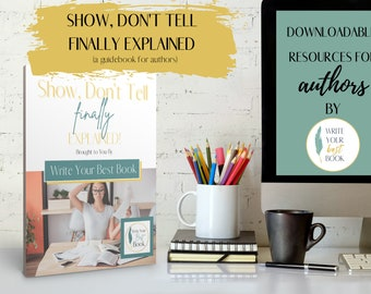 Show, Don't Tell Finally Explained - Novel Writing Tool  and Planner - Author Resource - Author Templates and Workbooks