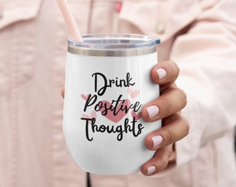 Drink Positive Thoughts 12oz Insulated Tumbler | Tumbler with Lid | Hot or Cold | BPA and Lead Free | Stainless Steel | Vacuum Insulation