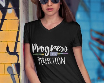 Progress over Perfection V-Neck tee | Positive tee | Self-Confidence | Persistence | Trust | Belief | Consistency | Quote t-shirt