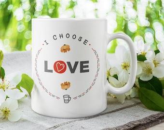 I Choose Love mug | inspiring | girlfriend | wife | valentine | mother | daughter | gift mug