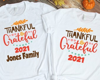 Thankful and Grateful Matching Shirts, Thanksgiving Family Matching Shirt, Personalized Thanksgiving Family Shirts, Family Tee, Thanksgiving