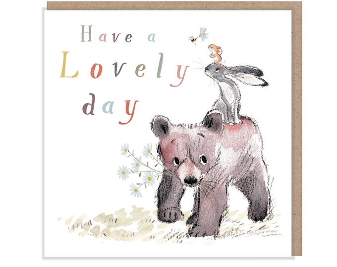 Have a lovely Day, Quality Greeting Card, 'the Bear, the Hare, and the Mouse' , heart warming Illustrations, made in UK, no plastic, BHME010