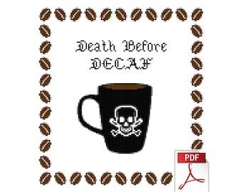 """Death Before Decaf - Instant Downloadable PDF Cross Stitch Pattern (not that sort of """"instant"""")"""