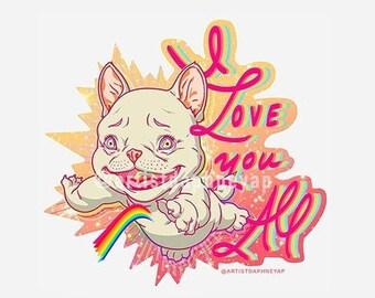 I Love You All Puppy Sticker // Cute Puppy Dog Frenchie Rainbow Love Joy Life