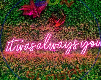 It Was Always You Wedding Neon Sign Party Garden Decor LED art Bedroom Home Decor Propose Lovers Couples Engagement Neon Neonglobal