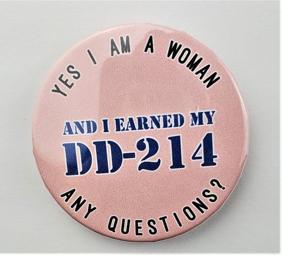 "2.25/"" Custom Hand Made Buttons I have a Vagina and a DD-214 Any Questions"