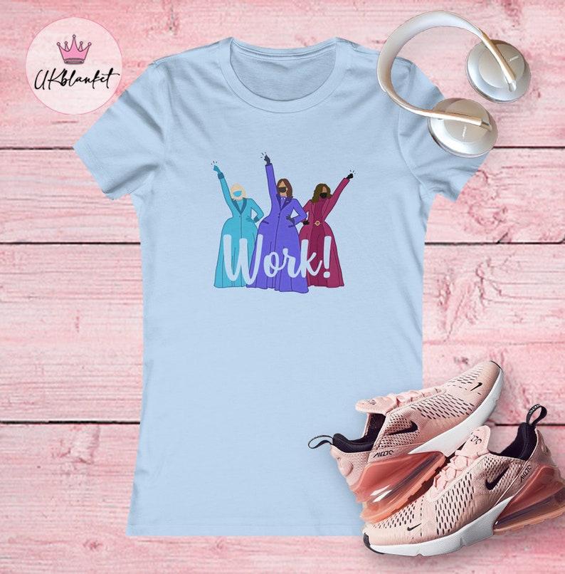 Michelle And Jill Kamala Work! The Women Leaders Hamilton Schuyler Sisters Work T-Shirt Women in the sequel