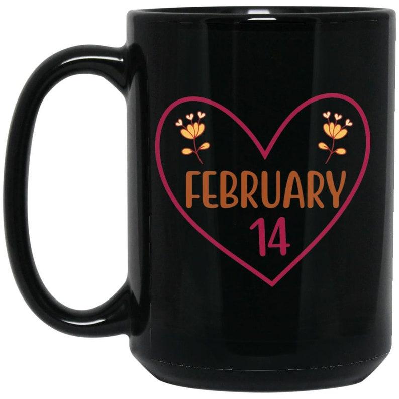 February 14 Coffee Lover Mug Valentine's Day Mug Gift