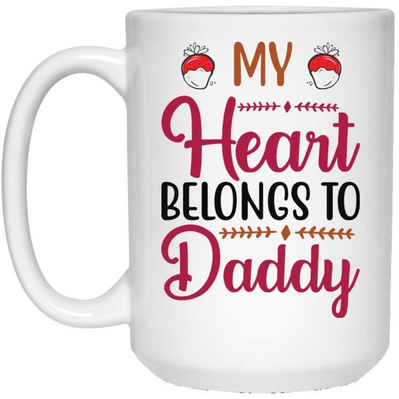 My Heart Belongs to Daddy Coffee Lover Mug Valentine's