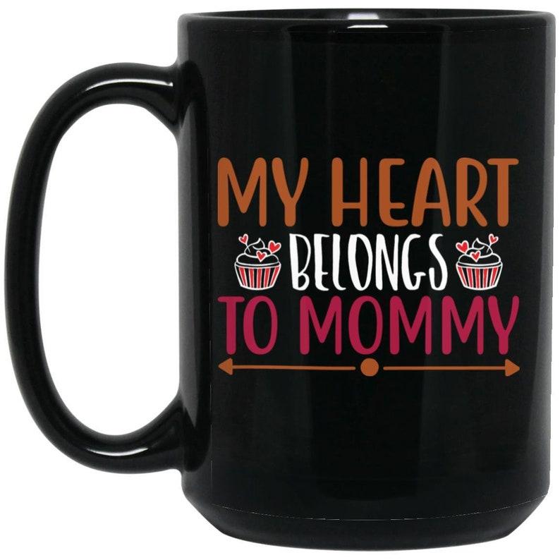 My Heart Belongs to Mommy Coffee Lover Mug Valentine's