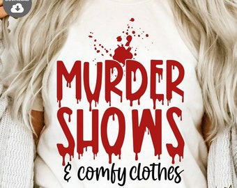Murder Shows & Comfy Clothes SVG, Crime Shows, Funny Quote SVG, Cutting Files for Silhouette, Cricut