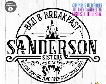Sanderson Bed and Breakfast SVG,  svg dxf png eps jpg, Sanderson Sisters Svg, Hocus Pocus Svg Png, Halloween Svg,  Silhouette Cricut