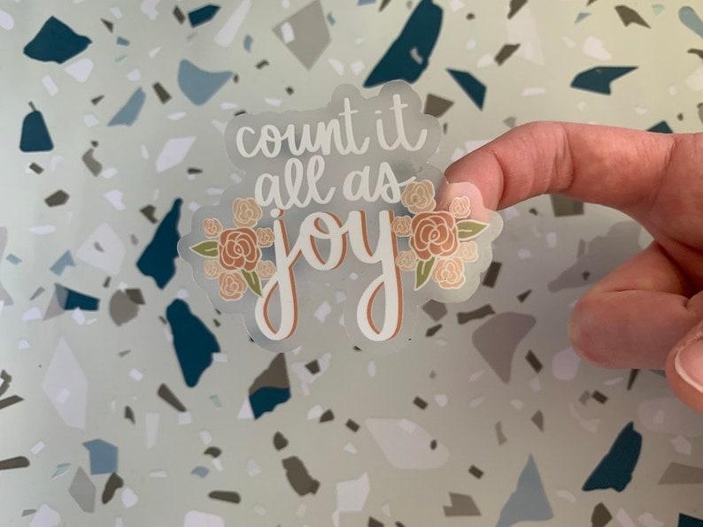 Count it as Joy StickerWaterproof StickerWaterproof StickerFaith StickersLaptop DecalClear Sticker