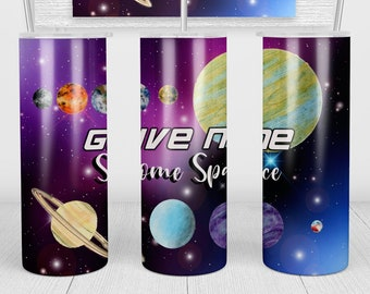 Give Me Some Space Tumbler   20oz Skinny Tumbler   Gifts for Space Fans, Astronomy Gifts